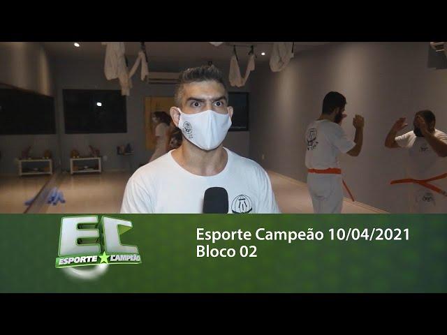 Esporte Campeão 10/04/2021 - Bloco 02