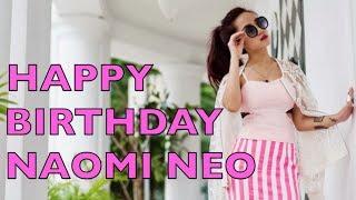 HAPPY BIRTHDAY NAOMI NEO from friends