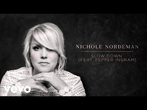 Nichole Nordeman - Slow Down (Audio) ft. Pepper Ingram Mp3