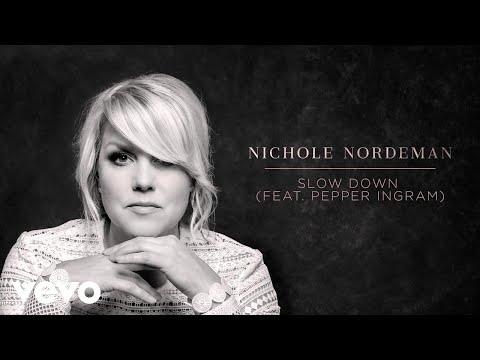 Nichole Nordeman - Slow Down (Audio) ft. Pepper Ingram