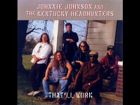 Johnnie Johnson & The Kentucky Headhunters ‎–That'll Work (Full Album) (HQ)