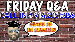 Friday Q&A - Superchat & call in questions - CALL IN # 914.205.5356