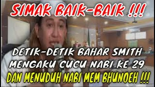 Download Simak Baik-Baik !!! Detik-Detik Bahar Smith Mengaku Cucu Nabi ke 29 Dan Menuduh Nabi Mem Bhunoeh !!!
