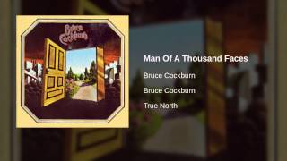 Bruce Cockburn - Man Of A Thousand Faces