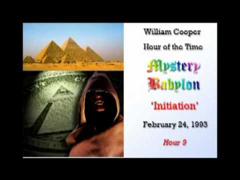 Bill Cooper, Mystery Babylon - Hour 9 - Initiation.