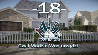 House Flipper, czyli Madzia Was urządzi #18
