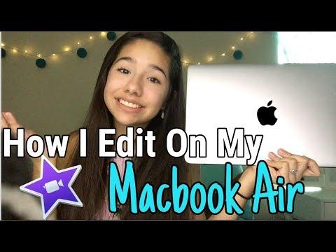 How I Edit On My Macbook Air!