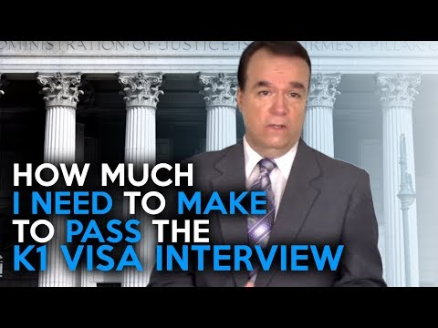 How much I need to make to pass the K1 Visa interview