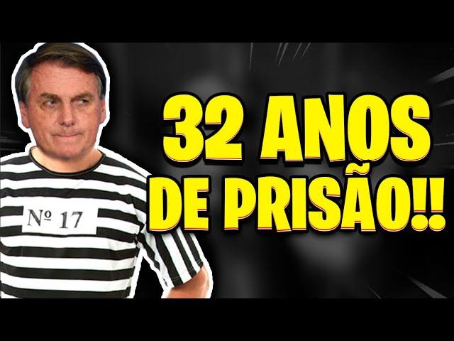 BOLSONARO PODE PEGAR 32 ANOS DE PRISÃO