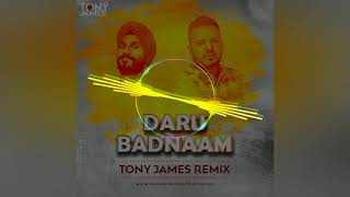 Daaru Badnaam (Remix) Tony James