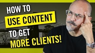 How To Use Content Marketing To Get More Clients, Win New Business and Make More Money