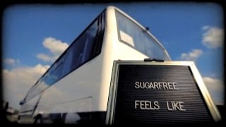 Sugarfree - Feels Like (Official Music Video)