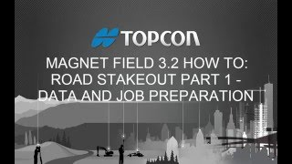 MAGNET FIELD 3.2: How To Road Stakeout Part 1 - Data and Job Preparation