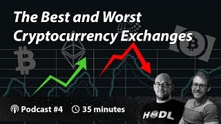 The Best & Worst Cryptocurrency Exchanges | Crypto Traders Podcast 004