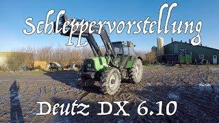 Schleppervorstellung Deutz DX 6 10