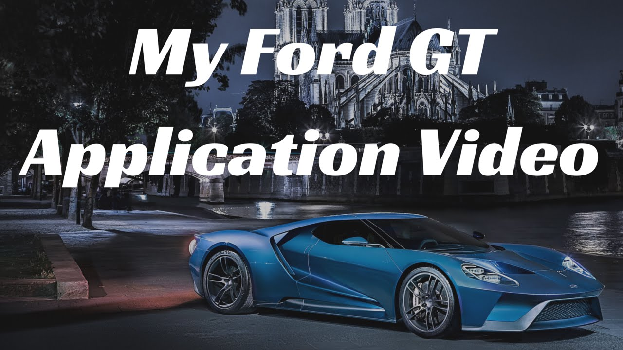 My 2017 Ford GT Application Video