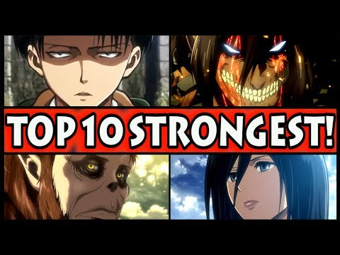 Top 10 Strongest Attack on Titan Characters (Shingeki no Kyojin)