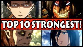 Top 10 Strongest Attack on Titan Characters (Shingeki no Kyojin)