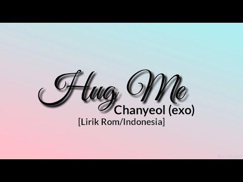 Chanyeol (찬열) (EXO)-Hug Me (안아줘) (cover)[Lirik Rom/Indonesia] / Lirik Indonesia