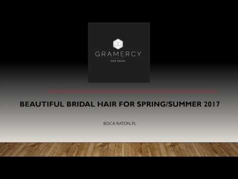 Beautiful Bridal Hair For Spring Summer 2017 | Gramercy Hair Salon | Boca Raton, FL