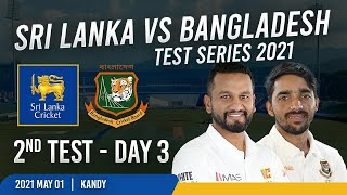 🔴 LIVE | 2nd Test - Day 3 : Sri Lanka vs Bangladesh Test Series 2021