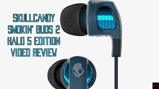 Skullcandy Smokin' Buds 2 Halo 5 Edition Video Review