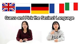 Asian Women Guess and Pick the Sexiest Language(German,French,Russian etc)