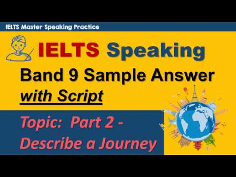 IELTS Speaking Part 2 Band 9 Sample Answer - Describe a Journey