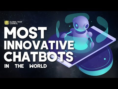 Top Ten Most Innovative Chatbots In The World | Global Tech Council