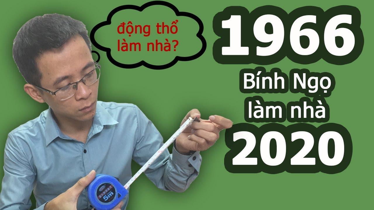 Tuổi 1966 Bính Ngọ làm nhà năm 2020 – Phong thủy người Việt
