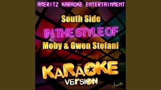 South Side (In the Style of Moby Feat. Gwen Stefani) (Karaoke Version)