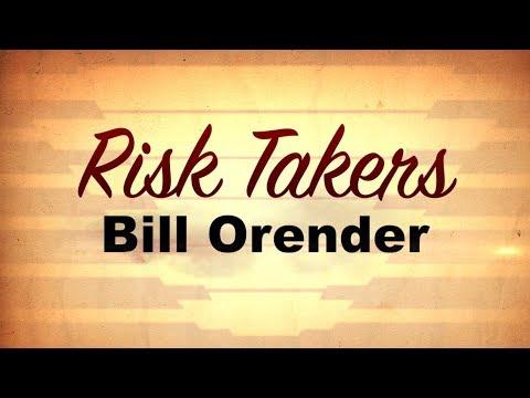RISK TAKERS: Bill Orender