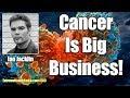 Ian Jacklin - Cancer Is A $147 Billion Dollar Industry