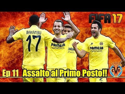 FIFA 17 Carriera Allenatore VILLAREAL - Ep11 S01 - Assalto al Primo Posto!!!