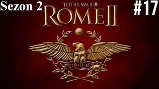 "[Rome II Total War Sezon 2 #17] - ""Na co komu flota?"""