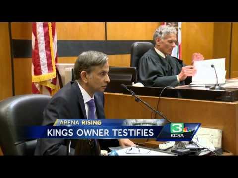 Kings owner Ranadive testifies in arena lawsuit