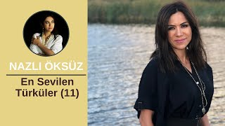 NAZLI ÖKSÜZ - En Sevilen Türküler (11)