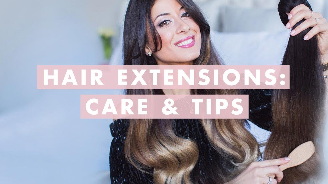 Hair Extensions Care And Tips Luxy Hair Youtube