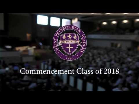 Christ Presbyterian Academy | Commencement 2018