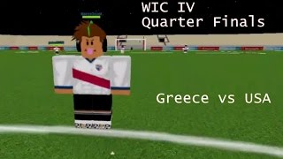 WIC IV Quarter Finals ▬ Greece vs USA ▬ Goals & Highlights (ROBLOX)