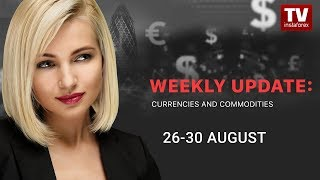 InstaForex tv news: Market dynamics: currencies and commodities (August 26 - 30)