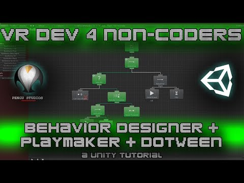 Behavior Designer + Playmaker + DoTween - VR Dev 4 Non-Coders | a Unity Tutorial by Pengu Studios