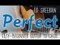 """""""Perfect"""" Guitar Tutorial - Ed Sheeran   Easy Fingerstyle Lesson"""