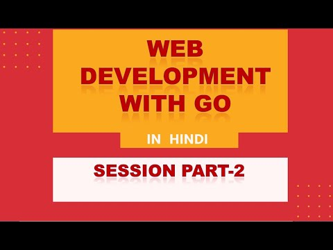 Web Development With Go | Hindi | Session Part-2