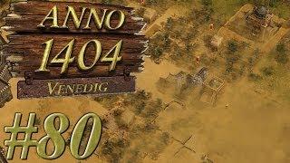 Let's Play Anno 1404 Venedig [#80] - Der Sandsturm, der Zerstörung (german) [HD]