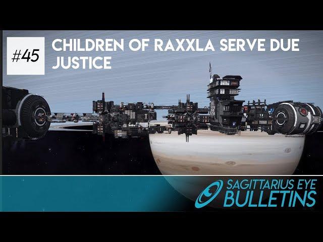 Sagittarius Eye Bulletin - Children of Raxxla Serve Due Justice