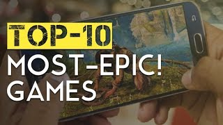 Top 10 Most Epic Offline & Online Android Games 2018 HD January