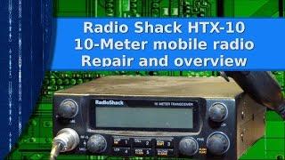 Ham Radio - Radio Shack HTX-10 mobile radio repair and overview
