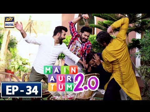 Main Aur Tum 2.0 - Episode 34 - 21st April 2018 - ARY Digital Drama