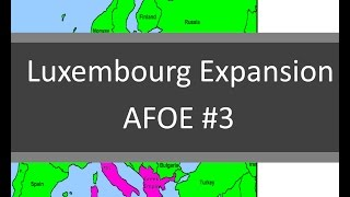 AFOE #3  Luxembourg Expansion